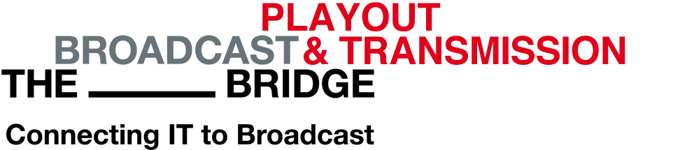 The Broadcast Bridge - Connecting IT to Broadcast
