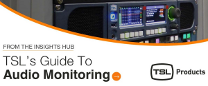 TSL Products - Guide to Audio Monitoring