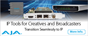 AJA - IP Tools for Creatives and Broadcasters