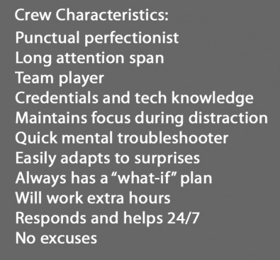Live TV production crew members who don't meet each of these expectations never last long.