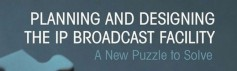 "Editor's Note: Gary Olson has a book on IP technology, ""Planning and Designing the IP Broadcast Facility – A New Puzzle to Solve"", which is available at bookstores and online."